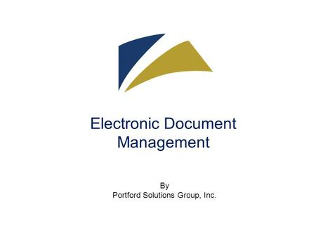 Electronic Document Management By Portford Solutions Group, Inc.