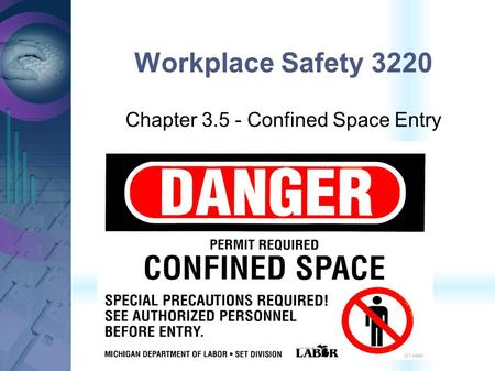 Workplace Safety 3220 Chapter 3.5 - Confined Space Entry.