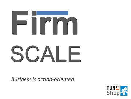 FirmSCALEFirmSCALE Business is action-oriented. 2 Existing Problems Ineffective showcase of business reputation Weightless recommendation Irrelevant data.