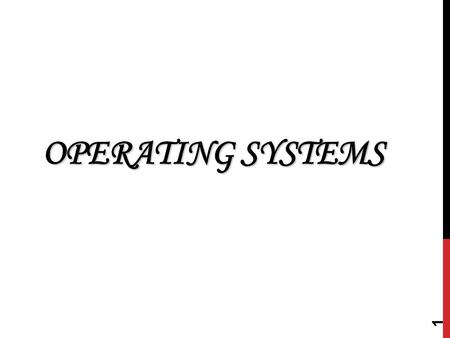 1 OPERATING SYSTEMS. 2 CONTENTS 1.What is an Operating System? 2.OS Functions 3.OS Services 4.Structure of OS 5.Evolution of OS.