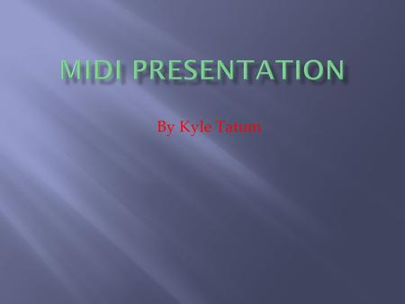 By Kyle Tatum.  MIDI (or Musical Instrumental Digital Interface) is an industry-standard protocol, first defined in 1982 by Gordon Hall, that enables.