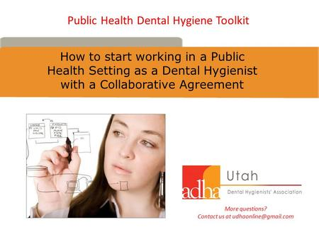 How to start working in a Public Health Setting as a Dental Hygienist with a Collaborative Agreement More questions? Contact us at
