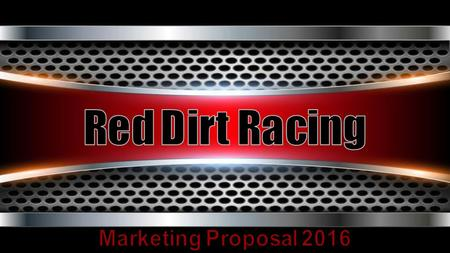 """Establish Red Dirt Racing as the top tier racing program that will lead drivers Steven, Caleb and Madison Slater to continued track success, build strong."