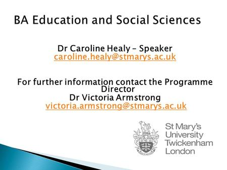 Dr Caroline Healy – Speaker For further information contact the Programme Director Dr Victoria Armstrong