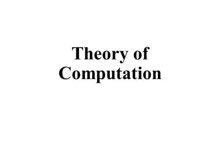 Theory of Computation. Introduction We study this course in order to answer the following questions: What are the fundamental capabilities and limitations.