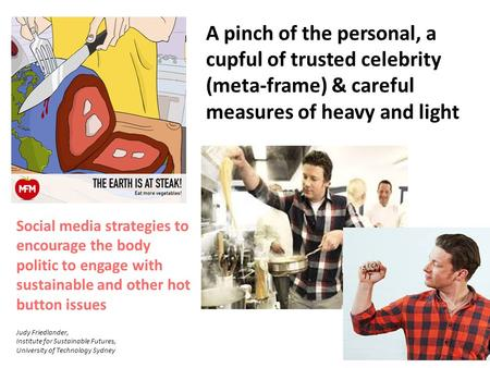 A pinch of the personal, a cupful of trusted celebrity (meta-frame) & careful measures of heavy and light Social media strategies to encourage the body.