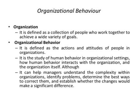 scope of oraganizational behavior Organizations: theoretical debates and the scope of organizational theory neil fligstein department of sociology university of california berkeley, ca 94720.