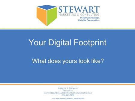 What does yours look like? Your Digital Footprint.