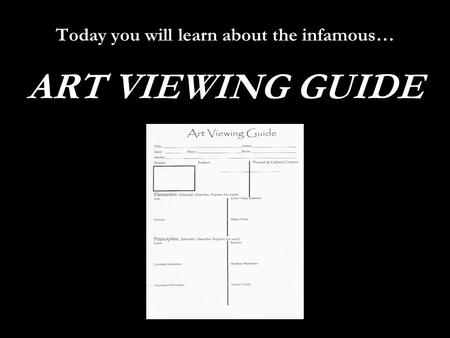 Today you will learn about the infamous… ART VIEWING GUIDE.