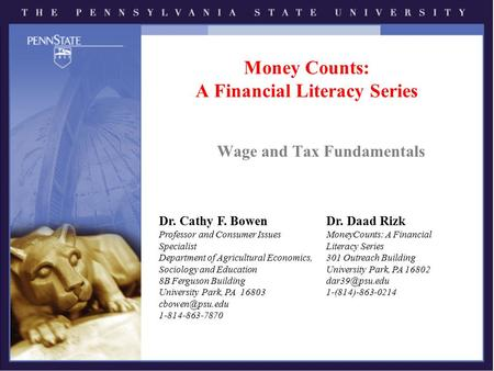 Money Counts: A Financial Literacy Series Wage and Tax Fundamentals Dr. Cathy F. Bowen Professor and Consumer Issues Specialist Department of Agricultural.
