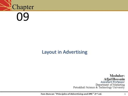 Layout in Advertising 09 Chapter Modular: Afjal Hossain Assistant Professor Department of Marketing Patuakhali Science & Technology University 1 Tom Duncan.