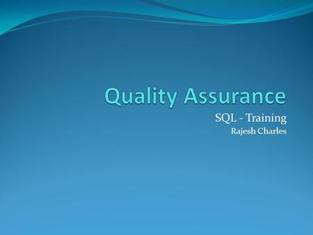 SQL - Training Rajesh Charles. Agenda (Complete Course) Introduction Testing Methodologies Manual Testing Practical Workshop Automation Testing Practical.