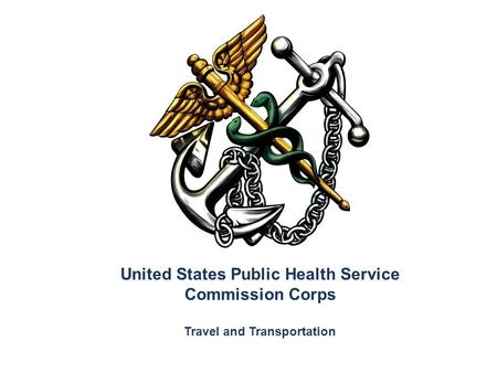 United States Public Health Service Commission Corps Travel and Transportation.