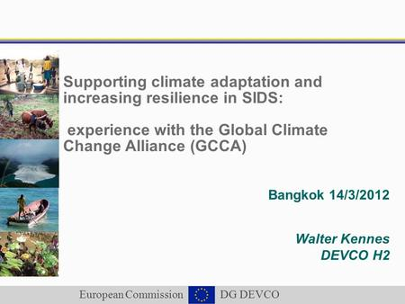 European Commission DG DEVCO Supporting climate adaptation and increasing resilience in SIDS: experience with the Global Climate Change Alliance (GCCA)