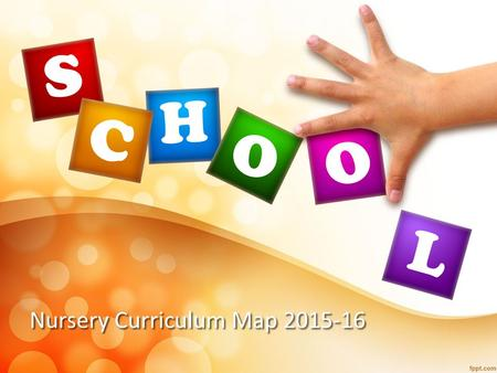 Nursery Curriculum Map 2015-16. Personal, Social & Emotional Development Communication & Language Share stories on home/families and children's favourite.