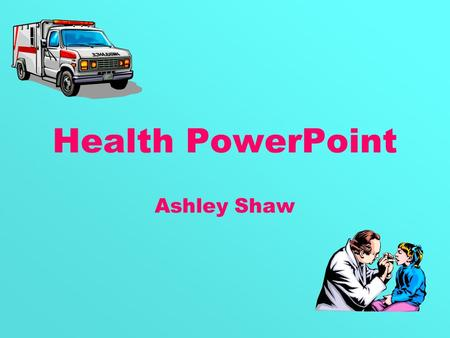 Health PowerPoint Ashley Shaw. Unit Question Why is it important to be healthy?