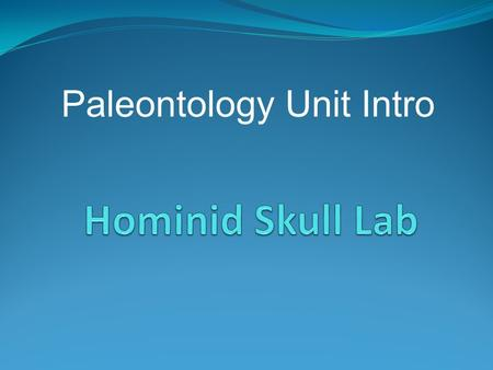 Paleontology Unit Intro. How are we similar? How are we different?