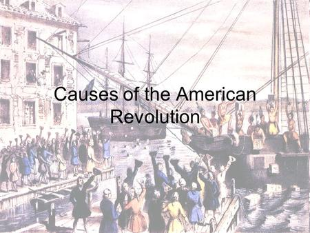 Causes of the American Revolution. French and Indian War (1754-1763) Fought over: –Control of North America Land –Fur Trade ? DID YOU KNOW: In Europe,
