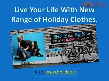 Visit:  Women holiday wear online store first in India. You can buy online ladies holiday clothing for vacations and you.