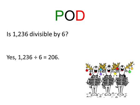 PODPOD Is 1,236 divisible by 6? Yes, 1,236 ÷ 6 = 206.