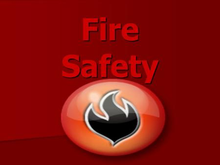 Fire Safety. Fire Safety Tip #1 Fires are dangerous and very hot. Fires are dangerous and very hot. Make sure you have a fire detector in your house then.