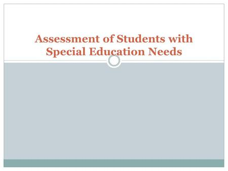 Assessment of Students with Special Education Needs.
