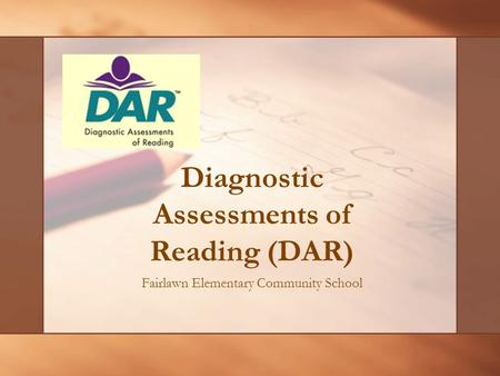 Diagnostic Assessments of Reading (DAR) Fairlawn Elementary Community School.
