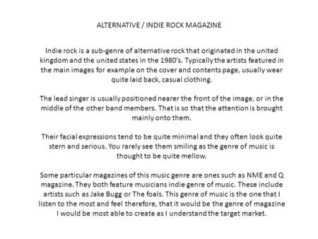 ALTERNATIVE / INDIE ROCK MAGAZINE Indie rock is a sub-genre of alternative rock that originated in the united kingdom and the united states in the 1980's.