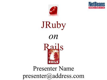 JRuby on Rails Presenter Name