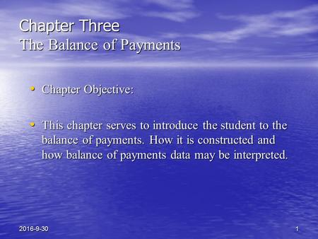 Chapter Three The Balance of Payments Chapter Objective: Chapter Objective: This chapter serves to introduce the student to the balance of payments. How.