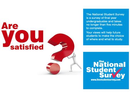 What is the National Student Survey? The National Student Survey asks final year undergraduate students to provide feedback on their academic experience.