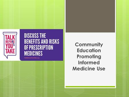 Community Education Promoting Informed Medicine Use.