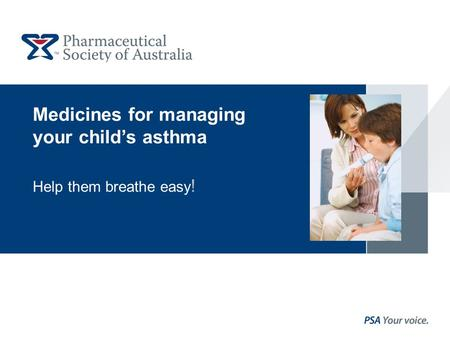 Medicines for managing your child's asthma Help them breathe easy !