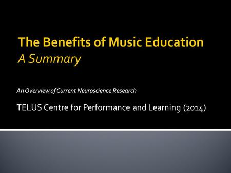 An Overview of Current Neuroscience Research TELUS Centre for Performance and Learning (2014)