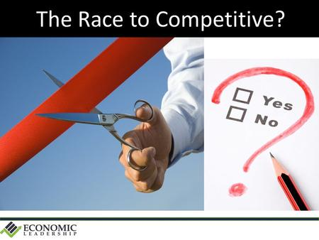 The Race to Competitive?. What Makes a Place Competitive ?