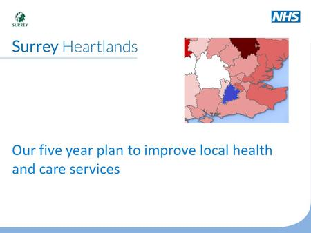 Our five year plan to improve local health and care services.