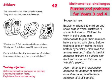 Suggested use: Explain challenge to children and show slide 2 which illustrates '1 sticker full sheets'. Children to work in pairs using mini- whiteboards.