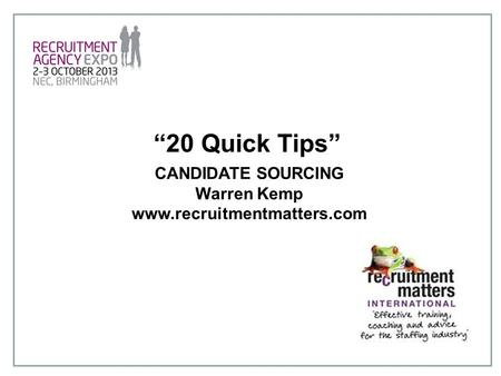 """20 Quick Tips"" CANDIDATE SOURCING Warren Kemp"