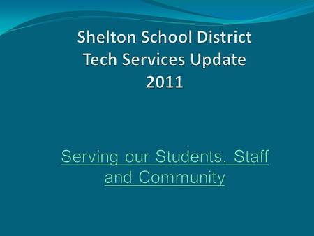 1. Tech Continues to Align with the District's Mission and Board and Superintendent Goals 2. Customer Service Improvements 3. Advancement in Wireless.