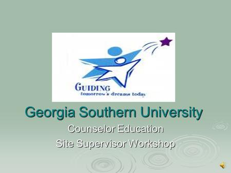 Georgia Southern University Counselor Education Site Supervisor Workshop.