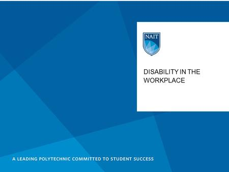DISABILITY IN THE WORKPLACE. Introduce the Human Rights Act and the role it plays in employment situations Examine the relationship between disability.