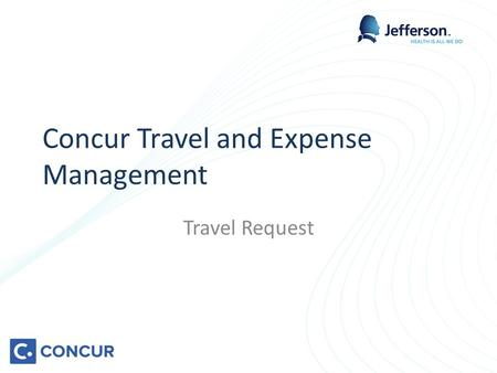 Concur Travel and Expense Management Travel Request.
