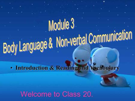 Introduction & Reading and VocabularyIntroduction & Reading and Vocabulary Welcome to Class 20.