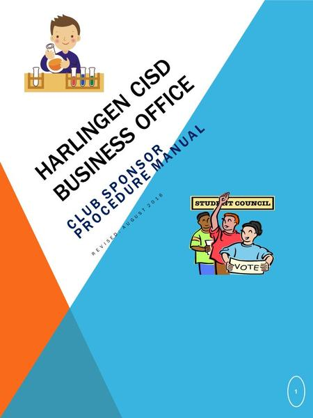 HARLINGEN CISD BUSINESS OFFICE CLUB SPONSOR PROCEDURE MANUAL REVISED: AUGUST 2016 1.