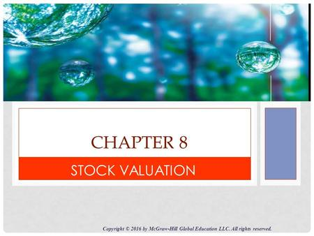 CHAPTER 8 STOCK VALUATION Copyright © 2016 by McGraw-Hill Global Education LLC. All rights reserved.