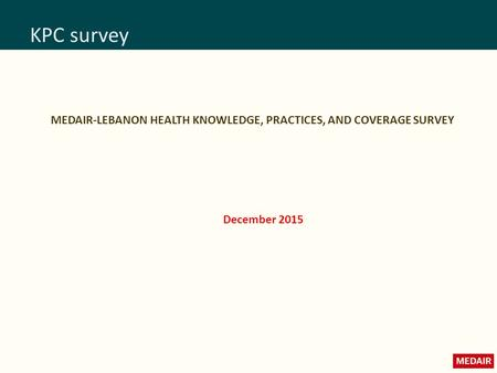 KPC survey MEDAIR-LEBANON HEALTH KNOWLEDGE, PRACTICES, AND COVERAGE SURVEY December 2015.