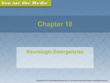 Chapter 18 Neurologic Emergencies. Part 1 You are dispatched to 1600 Courage Court for an older man who has fallen. You arrive to find Mr. Hishari, an.