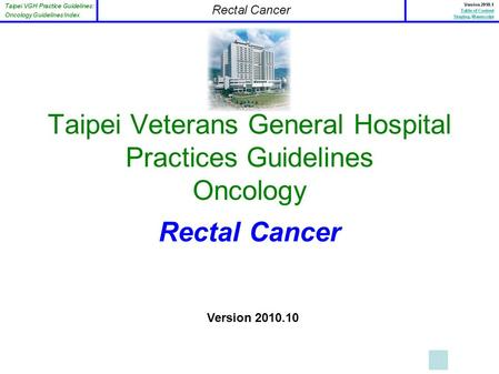 Taipei Veterans General Hospital Practices Guidelines Oncology Rectal Cancer Version 2010.10.