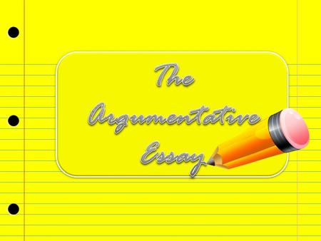  To provide clarity and simplicity to writing an Argumentation Essay.  To provide a template for writing an Argumentation Essay.  At the conclusion,