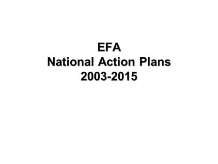 EFA National Action Plans 2003-2015. Cambodia Visionary and Strategic Built from the EFA 2000 Assessment Report and Data Cambodian national project, not.